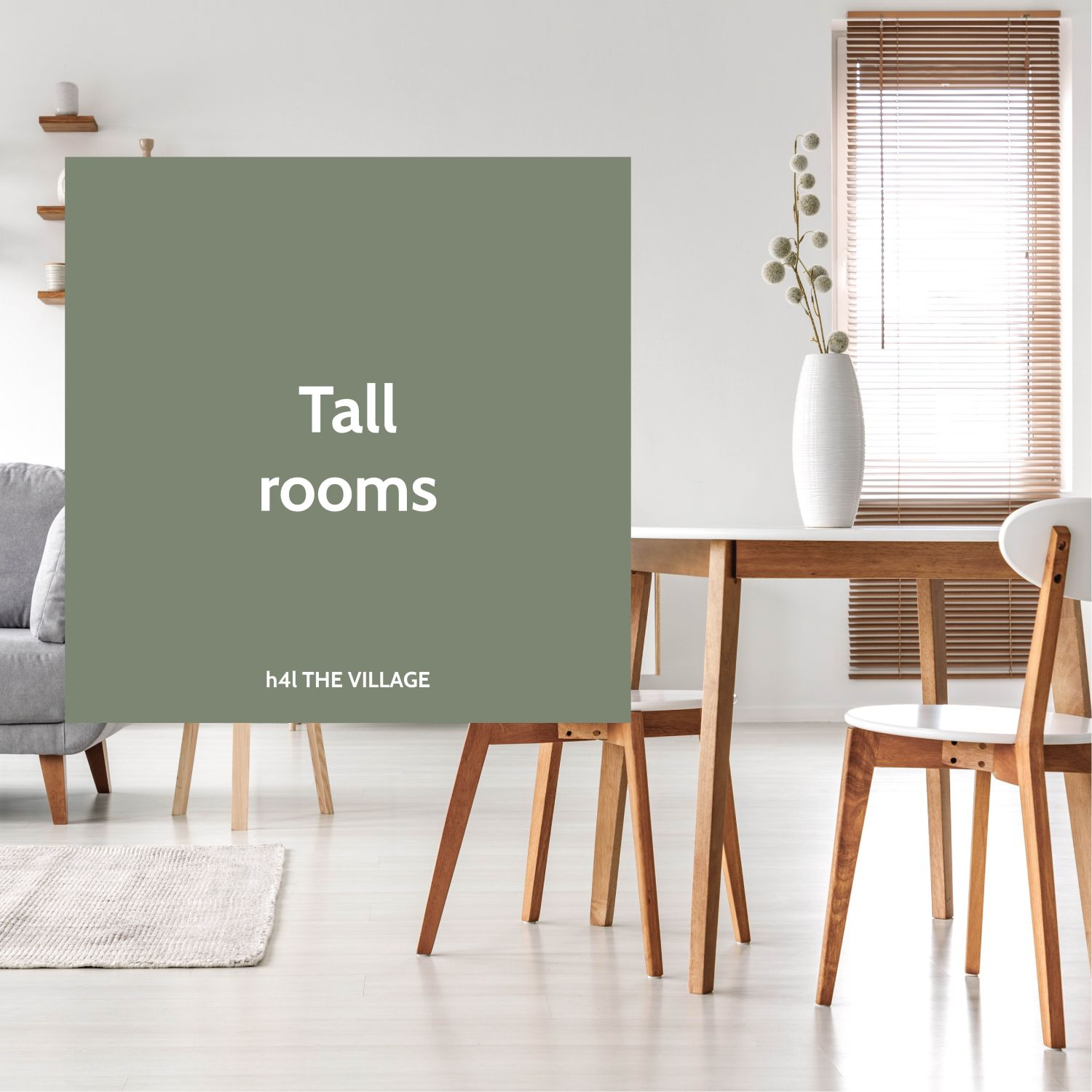 Tall rooms